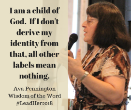 I am a child of God. If I don't derive my identity from that, all other labels mean nothing.