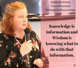 Knowledge is information and Wisdom is knowing what to do with that information.